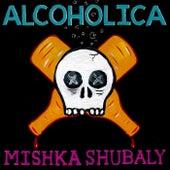 Alcoholica by Mishka Shubaly