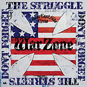 Don't Forget the Struggle Don't Forget the Streets by Warzone