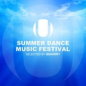 Summer Dance Music Festival (Selected by Bsharry) by Various Artists
