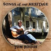 Songs of Our Heritage by Tom Roush