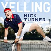 Yelling by Nick Turner