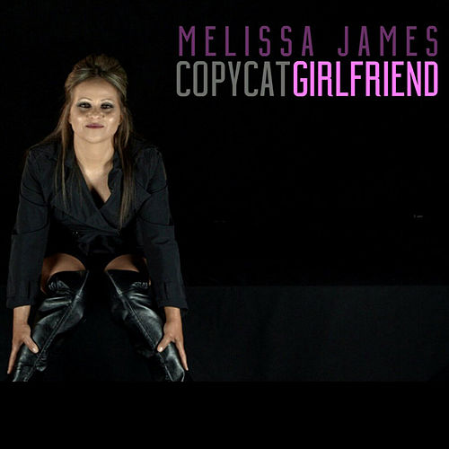 Copycat (Girlfriend) by Melissa James