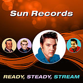 Sun Records (Ready, Steady, Stream) by Various Artists