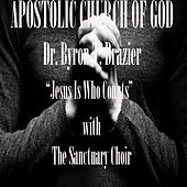 Jesus Is Who Counts by Dr. Byron T. Brazier