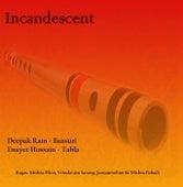 Incandescent by Deepak Ram