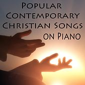 Popular Contemporary Christian Songs on Piano by The O'Neill Brothers Group