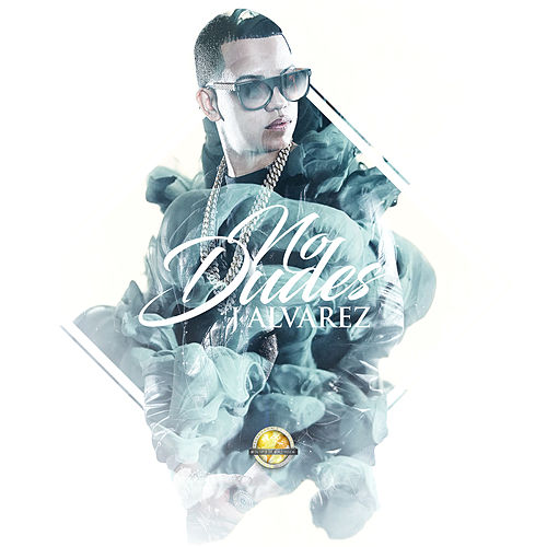 No Dudes by J. Alvarez