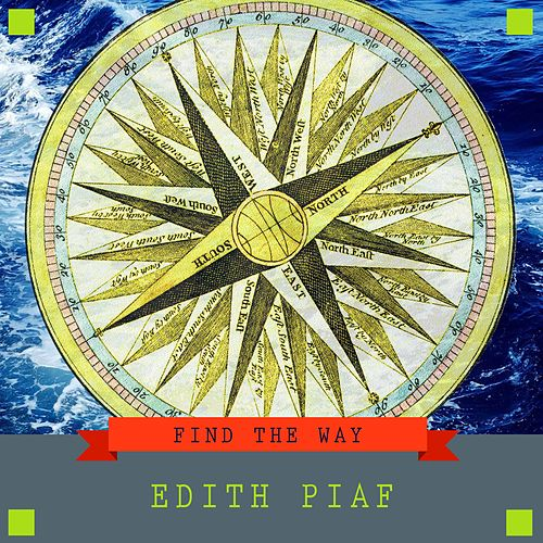 Find the Way von Edith Piaf