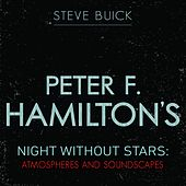 Peter F Hamilton's Night Without Stars: Atmospheres and Soundscapes by Steve Buick