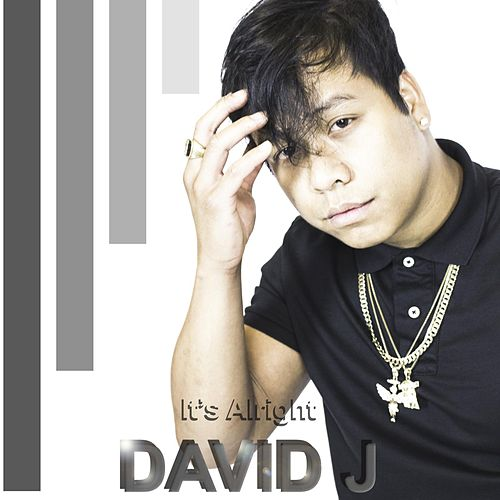 #ItsAlright by David J