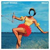 Walls by I Heart Sharks