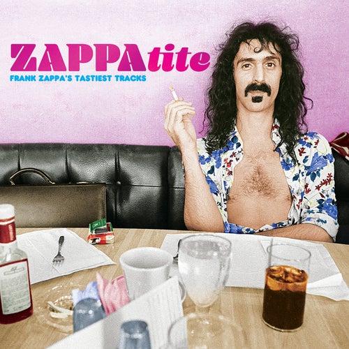 ZAPPAtite - Frank Zappa's Tastiest Tracks by Frank Zappa