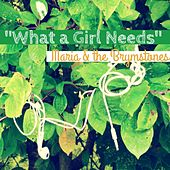 What a Girl Needs by Maria