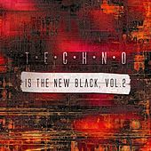 Techno Is the New Black, Vol. 2 by Various Artists