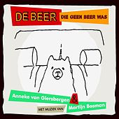 De beer die geen beer was by Anneke van Giersbergen