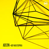 ADE 2016 Deep House Essentials by Various Artists