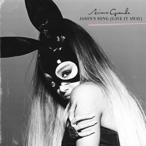 Jason's Song (Gave It Away) by Ariana Grande