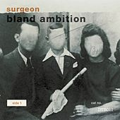 Bland Ambition by Surgeon