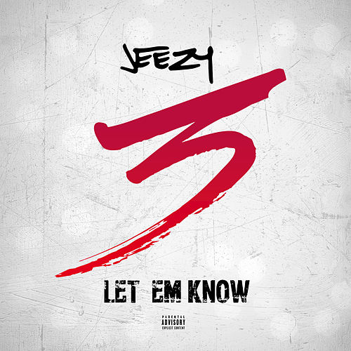 Let Em Know by Jeezy