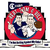 I'm Not Betting Against... My Cubs by Tom Latourette