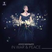 In War & Peace - Harmony through Music by Joyce DiDonato