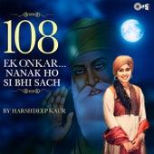 108 Ek Onkar... Nanak Ho Si Bhi Sach by Harshdeep Kaur