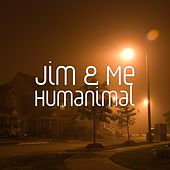Humanimal by Jim