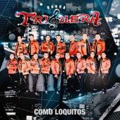Como Loquitos by Banda Triguera