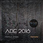 ADE 2016 Sampler by Various Artists