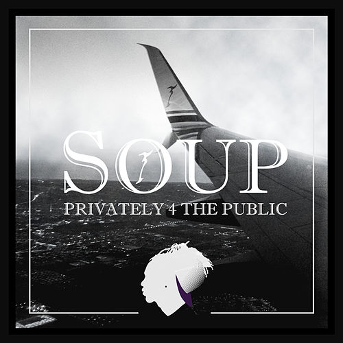 Privately 4 the Public by Soup