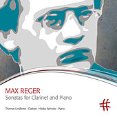 Reger: Sonatas for Clarinet & Piano by Thomas Lindhorst