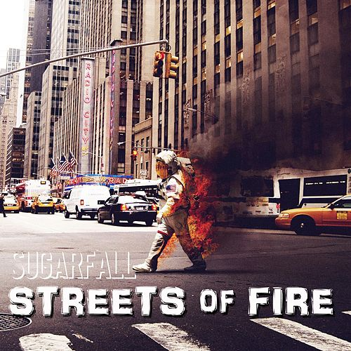 Streets of Fire by SugarFall