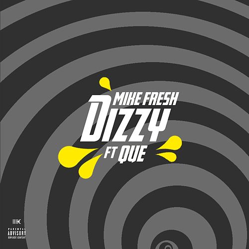 Dizzy (feat. Que) by Mike Fresh