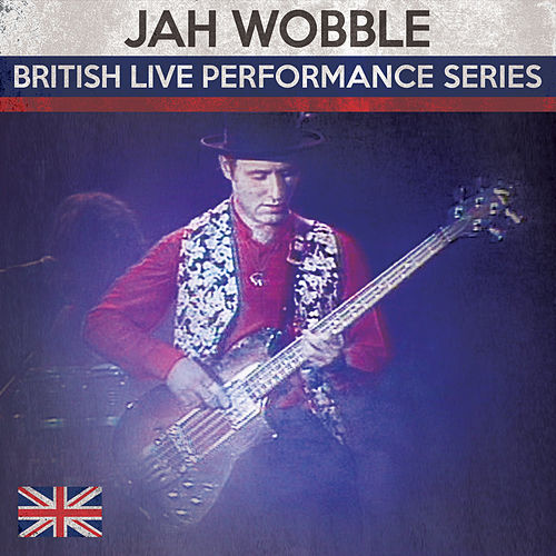 Bristish Live Performance Series by Jah Wobble