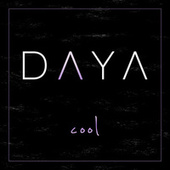 Cool by Daya