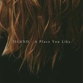 A Place You Like von Island