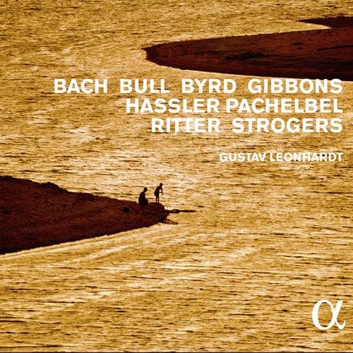Bach, Bull, Byrd, Gibbons, Hassler, Pachelbel, Ritter & Strogers: Works for Harpsichord by Gustav Leonhardt