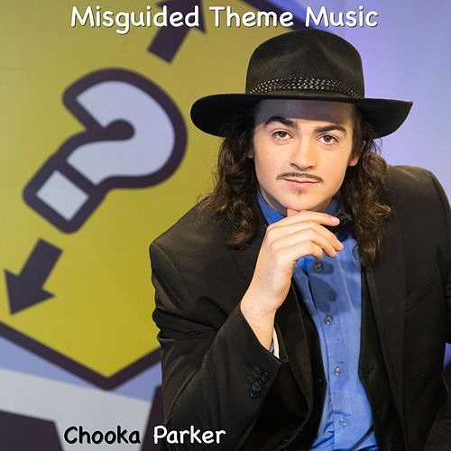 Misguided Theme Music by Chooka Parker
