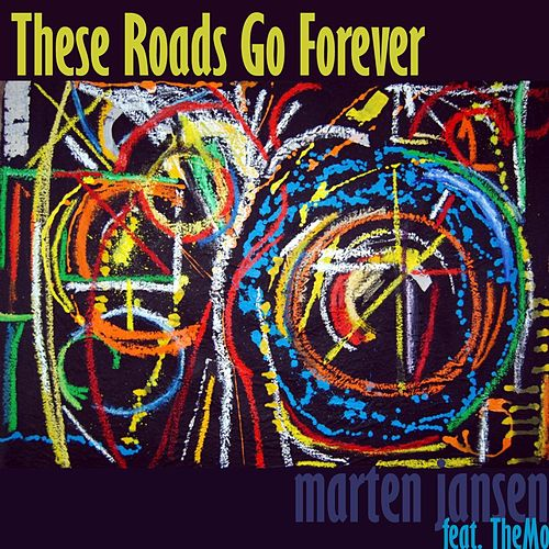 These Roads Go Forever (feat. Themo) by Marten Jansen