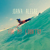 For My Country by Joana Alegre