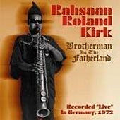 Brotherman in the Fatherland by Rahsaan Roland Kirk