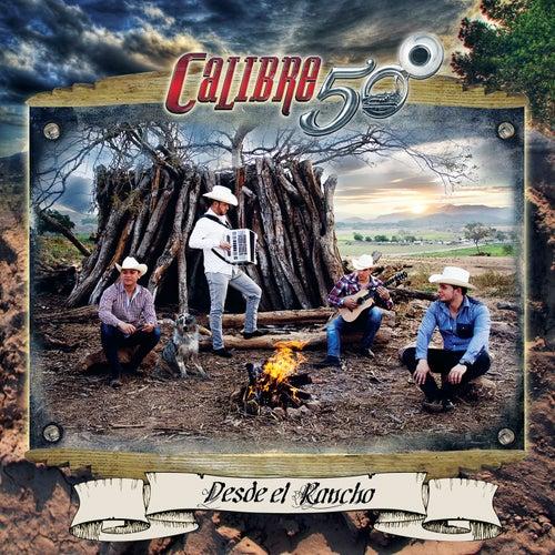 Desde El Rancho by Calibre 50