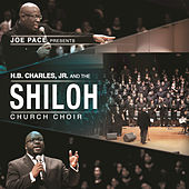 Joe Pace Presents: H. B. Charles Jr. And The Shiloh Church Choir by Joe Pace