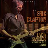 Live in San Diego (with Special Guest JJ Cale) by Eric Clapton