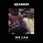 We Can (feat. Tory Lanez) by Kranium