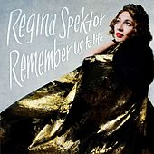Remember Us To Life (Deluxe) by Regina Spektor