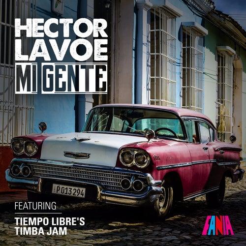 Mi Gente (Timba Jam) [feat. Tiempo Libre] by Hector Lavoe