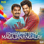 Adhagappattathu Magajanangalay (Original Motion Picture Soundtrack) by Various Artists