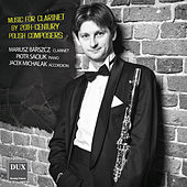 Music for Clarinet by 20th-Century Polish Composers by Mariusz Barszcz