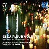 Et la fleur vole: Airs à danser & airs de cour circa 1600 by Various Artists